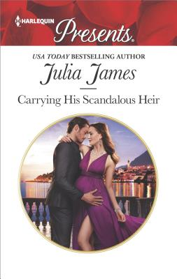 Carrying His Scandalous Heir (Mistress to Wife), Julia James