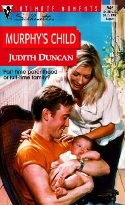 Murphy'S Child (Families Are Forever) (Silhouette Intimate Moments), Judith Duncan