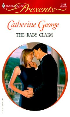 Image for Baby Claim (His Baby) (Harlequin Presents, 2148)