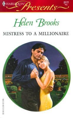 Image for Mistress To A Millionaire (Harlequin Presents, No 2177)
