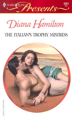 The Italian's Trophy Mistress   2321