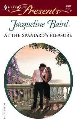 Image for At The Spaniard's Pleasure (Harlequin Presents)