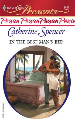 Image for In the Best Man's Bed (Harlequin Presents, 2341)