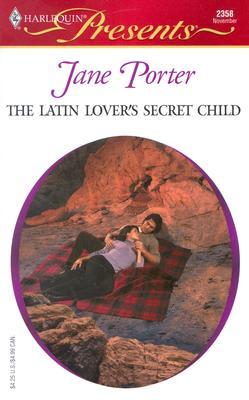 The Latin Lover's Secret Child The Galvan Brides 2358