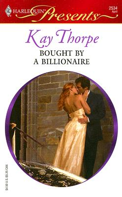 Bought By A Billionaire (Presents), KAY THORPE