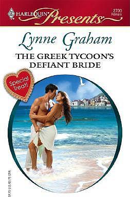 The Greek Tycoon's Defiant Bride (Harlequin Presents), LYNNE GRAHAM