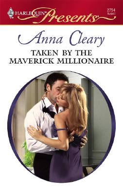 Image for Taken By The Maverick Millionaire (Harlequin Presents)