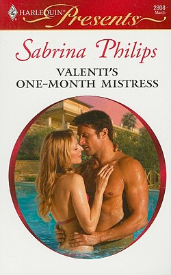 Valenti's One-Month Mistress (Harlequin Presents), SABRINA PHILIPS