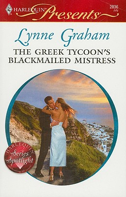 The Greek Tycoon's Blackmailed Mistress (Harlequin Presents), LYNNE GRAHAM