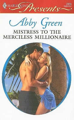 Image for Mistress to the Merciless Millionaire (Harlequin Presents)