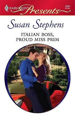Italian Boss, Proud Miss Prim (Harlequin Presents), SUSAN STEPHENS