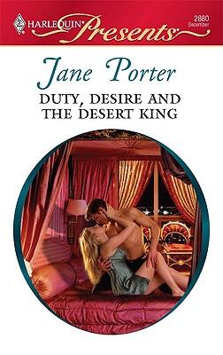 Duty, Desire and the Desert King (Harlequin Presents), JANE PORTER