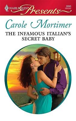 The Infamous Italian's Secret Baby (Harlequin Presents), Carole Mortimer