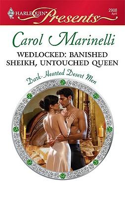 Wedlocked: Banished Sheikh, Untouched Queen (Harlequin Presents), Carol Marinelli
