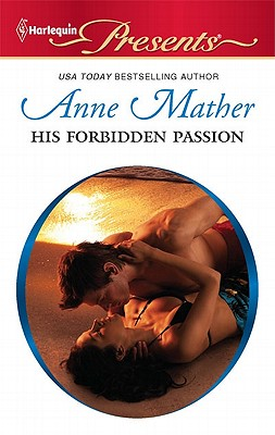 His Forbidden Passion (Harlequin Presents), Anne Mather