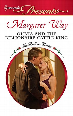 Olivia and the Billionaire Cattle King (Harlequin Presents), Margaret Way