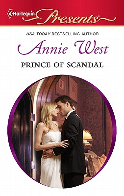 Prince of Scandal (Harlequin Presents), Annie West