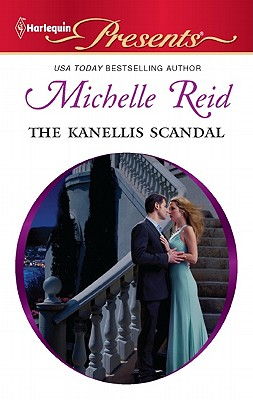The Kanellis Scandal (Harlequin Presents), Michelle Reid