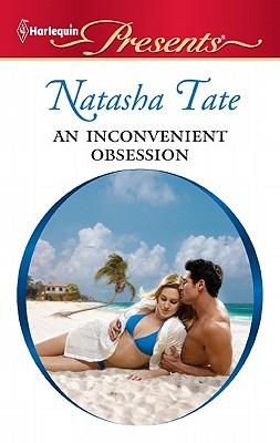 An Inconvenient Obsession (Harlequin Presents), Natasha Tate