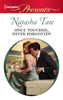 Once Touched, Never Forgotten (Harlequin Presents), Natasha Tate
