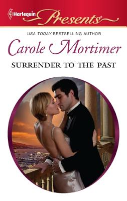 Surrender to the Past (Harlequin Presents), Carole Mortimer