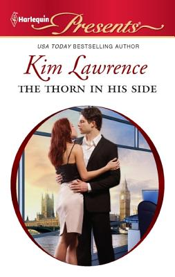 The Thorn in His Side (Harlequin Presents), Kim Lawrence