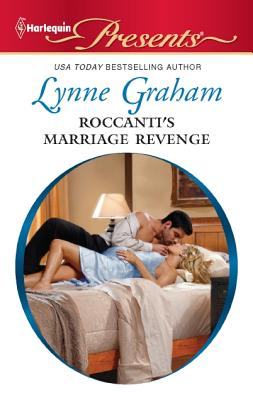 Roccanti's Marriage Revenge (Harlequin Presents), Lynne Graham