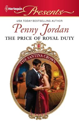 The Price of Royal Duty (Harlequin Presents), Penny Jordan
