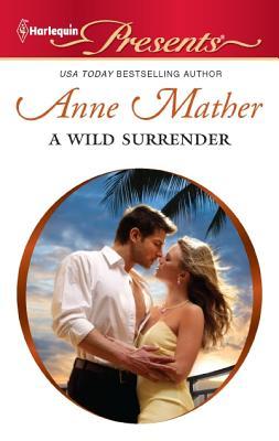 A Wild Surrender (Harlequin Presents), Anne Mather