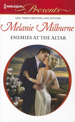 Enemies at the Altar (Harlequin Presents), Melanie Milburne