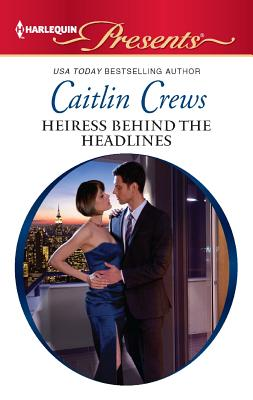 Image for Heiress Behind the Headlines (Harlequin Presents)