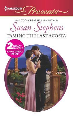 Taming the Last Acosta: Italian Boss, Proud Miss Prim (Harlequin Presents), Stephens, Susan