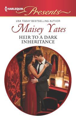 Heir to a Dark Inheritance (Harlequin Presents), Yates, Maisey