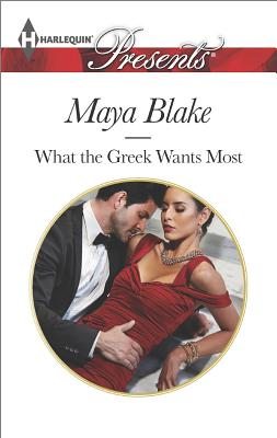 Image for What The Greek Wants Most (Harlequin Presents The Untamable Greeks)