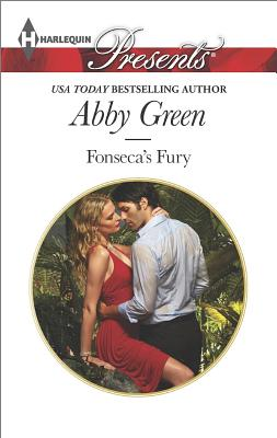 Fonseca's Fury (Harlequin Presents Billionaire Brothers), Abby Green