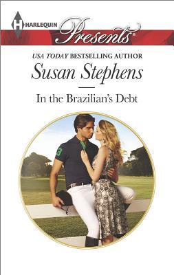 Image for In the Brazilian's Debt (Harlequin Presents Hot Brazilian Nights!)