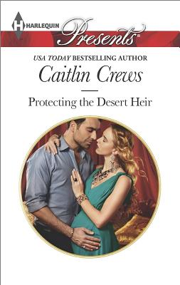 Image for Protecting the Desert Heir (Harlequin Presents Scandalous Sheikh Bri)