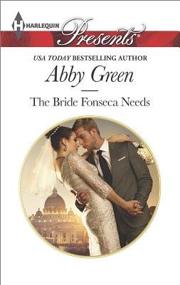 The Bride Fonseca Needs (Harlequin Presents Billionaire Brothers), Abby Green
