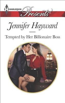 Tempted by Her Billionaire Boss (Harlequin Presents The Tenacious Tycoons), Jennifer Hayward