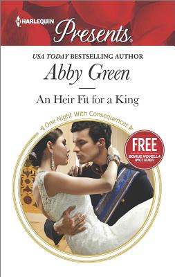 An Heir Fit for a King (One Night With Consequences), Abby Green