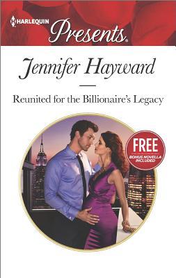 Reunited for the Billionaire's Legacy (The Tenacious Tycoons), Jennifer Hayward