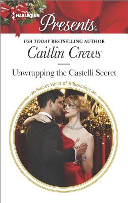 Image for Unwrapping the Castelli Secret (Secret Heirs of Billionaires)
