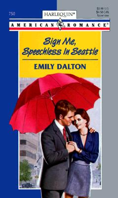 Image for Sign Me, Speechless In Seattle (Harlequin American Romance, 750)
