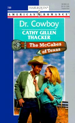 Image for Dr Cowboy  (The Mccabes Of Texas) (Harlequin American Romance, 789)
