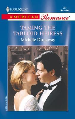 Image for Taming the Tabloid Heiress [Harlequin American Romance 900 November]