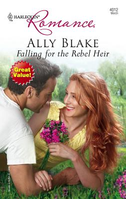 Falling For The Rebel Heir (Harlequin Romance), ALLY BLAKE
