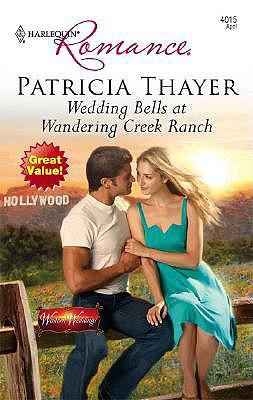 Image for Wedding Bells At Wandering Creek Ranch (Harlequin Romance)