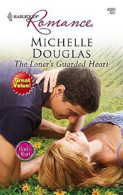 The Loner's Guarded Heart (Harlequin Romance), MICHELLE DOUGLAS