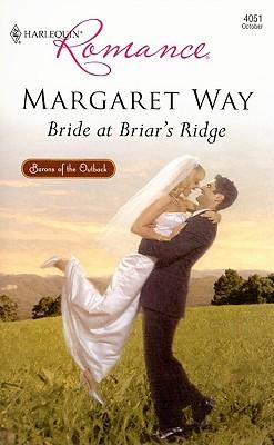 Bride At Briar's Ridge (Harlequin Romance), MARGARET WAY