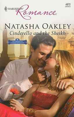 Cinderella And The Sheikh (Harlequin Romance), Natasha Oakley